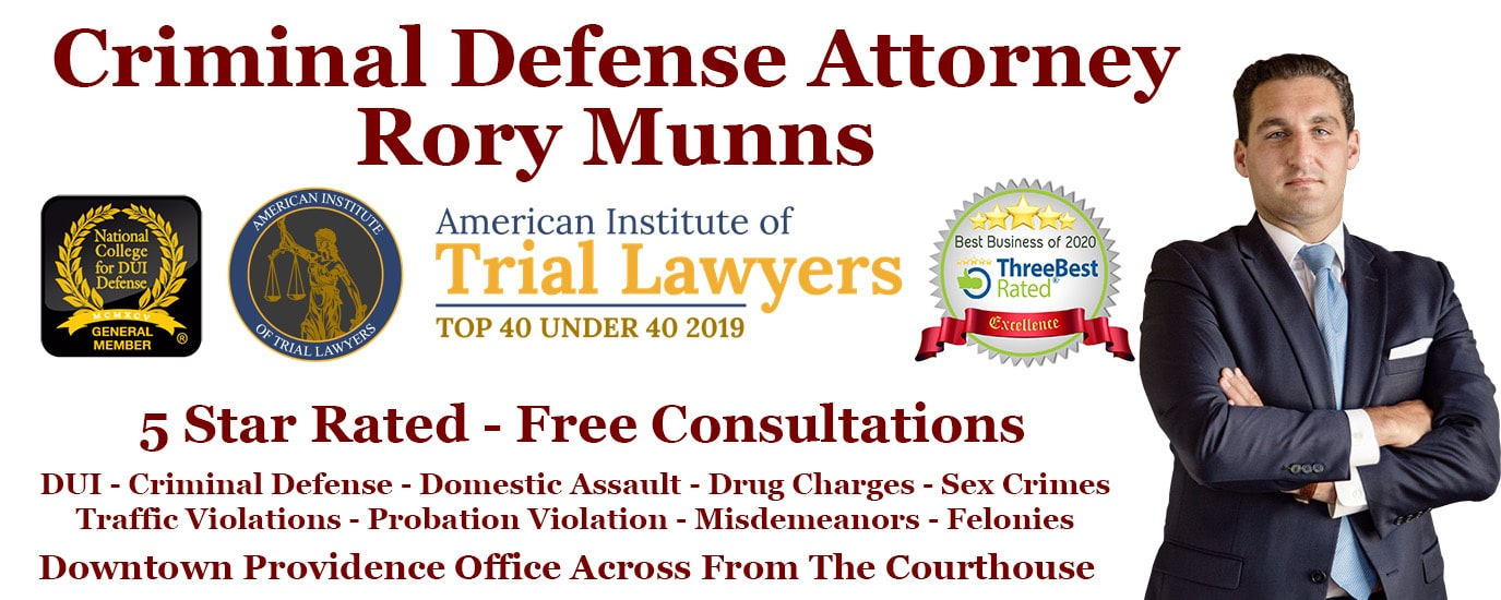 Rhode Island DUI Attorney - Criminal Defense Attorney Rory Munns - Criminal Lawyer in 02903 - Providence Criminal Defense Lawyer - Top Rated for 2020